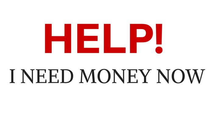 i need money now